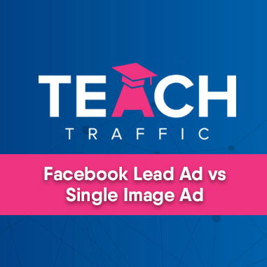 Facebook Lead Ad Vs Single Image Ad