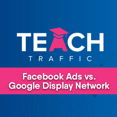 Facebook Ads vs Google Display Nework